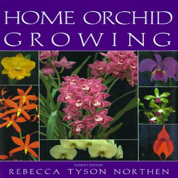 Home Orchid Growing, 4th Edition